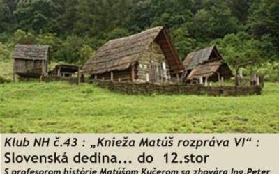 Peter Zajac-Vanka: V čom je čaro slovenskej dediny? …Že je tu už tisícročia!